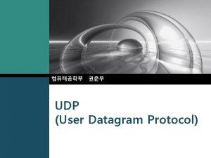 UDP User Datagram Protocol UDP LOGO v Protocol