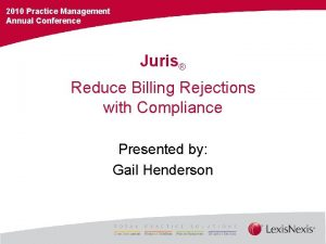 2010 Practice Management Annual Conference Juris Reduce Billing