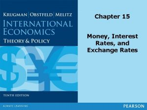 Chapter 15 Money Interest Rates and Exchange Rates
