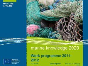 MARITIME AFFAIRS marine knowledge 2020 Work programme 20112012