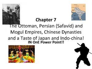 Chapter 7 The Ottoman Persian Safavid and Mogul