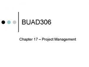BUAD 306 Chapter 17 Project Management Life is