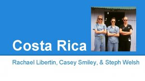 Costa Rica Rachael Libertin Casey Smiley Steph Welsh