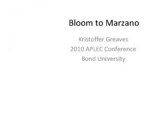Bloom to Marzano Kristoffer Greaves 2010 APLEC Conference