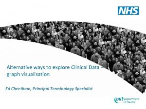 Alternative ways to explore Clinical Data graph visualisation