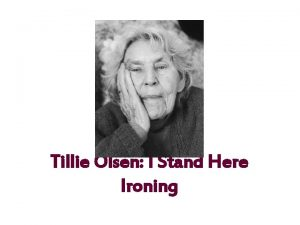 Tillie Olsen I Stand Here Ironing THE GREAT
