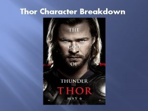Thor Character Breakdown Thor Character A Young and