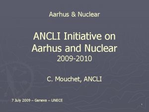Aarhus Nuclear ANCLI Initiative on Aarhus and Nuclear