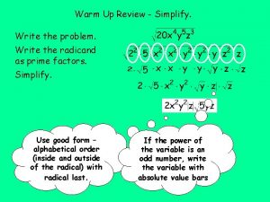Warm Up Review Simplify Write the problem Write