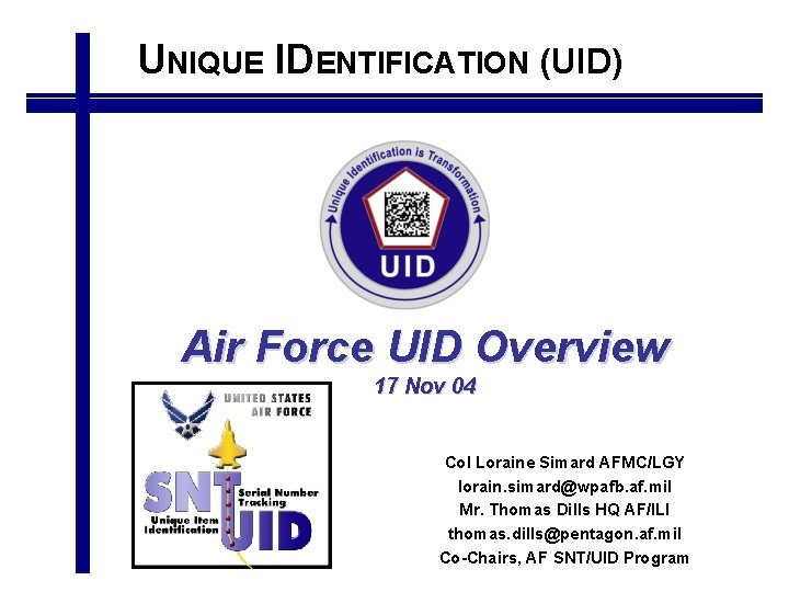 UNIQUE IDENTIFICATION UID Air Force UID Overview 17