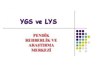 YGS ve LYS PENDK REHBERLK VE ARATIRMA MERKEZ