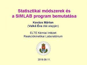 Statisztikai mdszerek s a SIMLAB program bemutatsa Kovcs