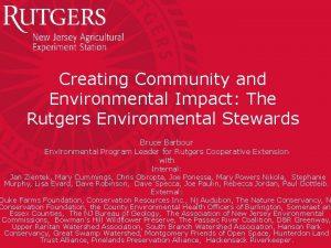 Creating Community and Environmental Impact The Rutgers Environmental