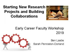 Starting New Research Projects and Building Collaborations Early
