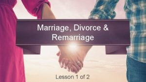 Marriage Divorce Remarriage Lesson 1 of 2 Making