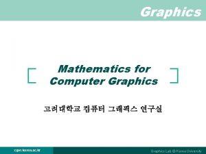 Graphics Mathematics for Computer Graphics cgvr korea ac