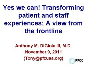 Yes we can Transforming patient and staff experiences