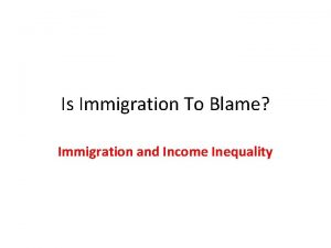 Is Immigration To Blame Immigration and Income Inequality