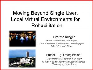 Moving Beyond Single User Local Virtual Environments for
