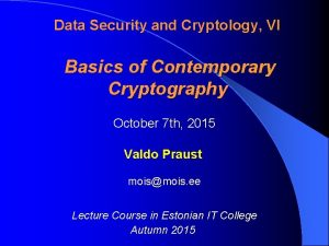 Data Security and Cryptology VI Basics of Contemporary