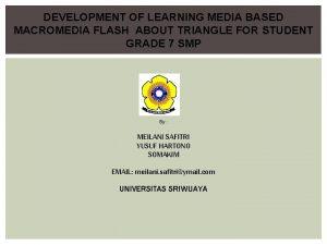 DEVELOPMENT OF LEARNING MEDIA BASED MACROMEDIA FLASH ABOUT