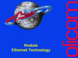 Module Ethernet Technology Ethernet the History u u