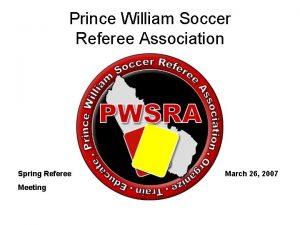 Prince William Soccer Referee Association Spring Referee Meeting