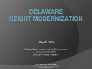DELAWARE HEIGHT MODERNIZATION Drexel Siok Delaware Department of