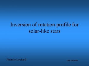 Inversion of rotation profile for solarlike stars Jrmie