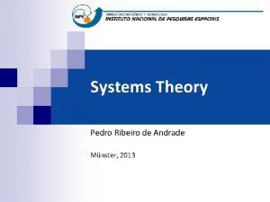 Systems Theory Pedro Ribeiro de Andrade Mnster 2013
