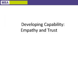 Developing Capability Empathy and Trust Empathy and Trust