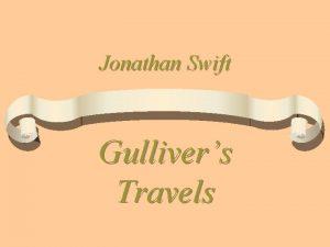 Jonathan Swift Gullivers Travels Contents Jonathan Swifts biography