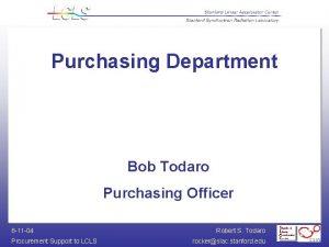 Purchasing Department Bob Todaro Purchasing Officer 8 11