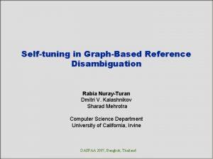 Selftuning in GraphBased Reference Disambiguation Rabia NurayTuran Dmitri