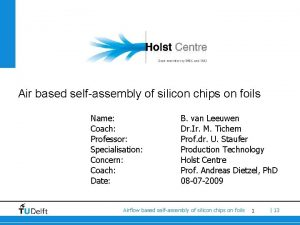 Air based selfassembly of silicon chips on foils