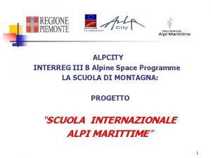 ALPCITY INTERREG III B Alpine Space Programme LA