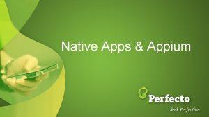 Native Apps Appium Agenda Capabilities for Native Apps