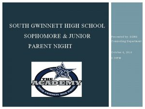 SOUTH GWINNETT HIGH SCHOOL SOPHOMORE JUNIOR PARENT NIGHT
