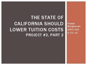 THE STATE OF CALIFORNIA SHOULD LOWER TUITION COSTS