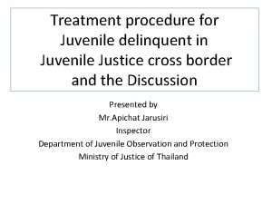 Treatment procedure for Juvenile delinquent in Juvenile Justice