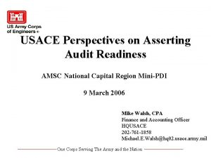 USACE Perspectives on Asserting Audit Readiness AMSC National