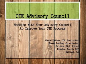 CTE Advisory Council Working With Your Advisory Council