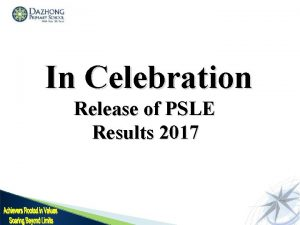 In Celebration Release of PSLE Results 2017 Key