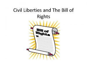 Civil Liberties and The Bill of Rights I