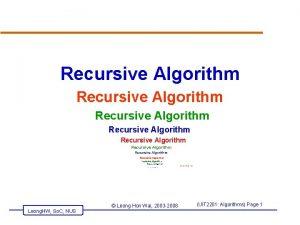 Recursive Algorithm Recursive Algorithm Recursive Algorithm R Leong
