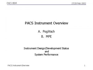 PACS IBDR 2728 Feb 2002 PACS Instrument Overview