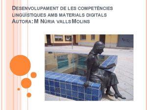 DESENVOLUPAMENT DE LES COMPETNCIES LINGSTIQUES AMB MATERIALS DIGITALS