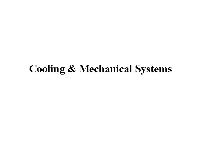 Cooling Mechanical Systems Cooling Mechanical Systems Lesson Objectives