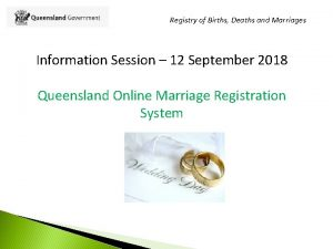 Registry of Births Deaths and Marriages Information Session
