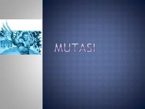 Apakah yang dimaksud dengan mutasi Apakah yang menyebabkanterjadinya